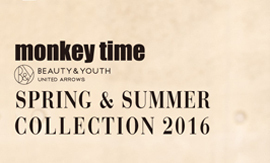 <monkey time> SPRING & SUMMER COLLECTION 2016