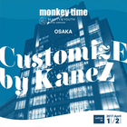 CustomizE by KaneZ at monkey time OSAKA