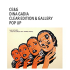 CE&G DINA GADIA CLEAR EDITION&GALLERY POP UP