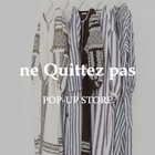 EVENT:ne Quittez pas POP-UP STORE