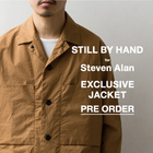 【PRE ORDER】 <STILL BY HAND> for <Steven Alan> EXCLUSIVE JACKET