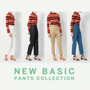 FOCUS:NEW BASIC PANTS COLLECTION