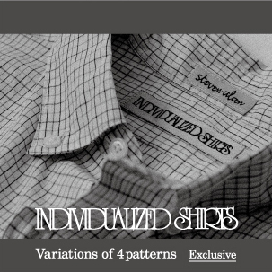 INDIVIDUALIZED SHIRTS for Steven Alan