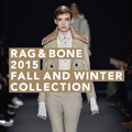 <rag & bone> 2015 FALL AND WINTER COLLECTION