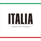"""ITALIA"" LIMITED TIME PROMOTION"