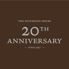 THE SOVEREIGN HOUSE 20th Anniversary