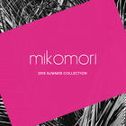 mikomori 2018 Summer Collection