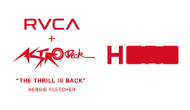 "<RVCA>+<ASTRODECK> ""THE THRILL IS BACK"" by HERBIE FLETCHER"