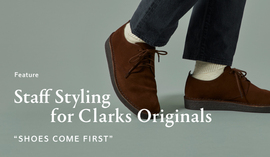 "Staff Styling for Clarks Originals ""SHOES COME FIRST"""