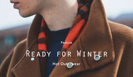 READY FOR WINTER - HOT OUTERWEAR -