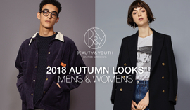 <BEAUTY&YOUTH>2018 AUTUMN LOOKS