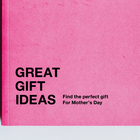 """GREAT GIFT IDEAS"" For Mother's Day"