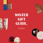 WINTER GIFT GUIDE. for women
