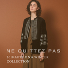 <ne Quittez pas>2018 AUTUMN&WINTER COLLECTION