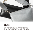 <Ch!iii>2019SPRING&SUMMER BAG COLLECTION