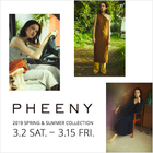 PHEENY 2019 SPRING & SUMMER COLLECTION