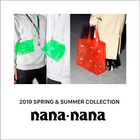 nana-nana  2019 SPRING & SUMMER  COLLECTION