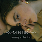 <ASAMIFUJIKAWA> Jewelry collection