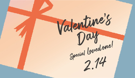 Valentine's Day -Special Loved One-