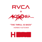 "<RVCA>+<ASTRODECK> ""THE THRILL IS BACK"" by HERBIE FLETCHER POP UP"
