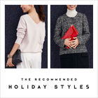 The Recommended Holiday Styles <ホリデーシーズンおすすめスタイル>