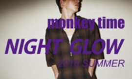 "monkey time 2016 SUMMER ""NIGHT GLOW"""