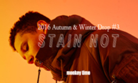 2016 Autumn&Winter Drop #3 STAIN NOT