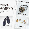 BUYER'S RECOMMEND Fall&Winter 2014
