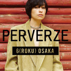 EVENT:<PERVERZE> POP-UP STORE at 6 osaka