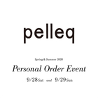 EVENT:pelleq Spring&Summer 2020 - Personal Order -