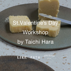 EVENT:St.Valentine's Day Workshop by Taichi Hara