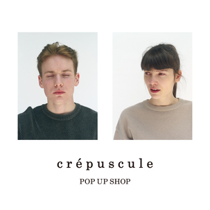 EVENT:crépuscule POP UP SHOP