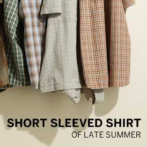 FOCUS:SHORT SLEEVED SHIRT OF LATE SUMMER