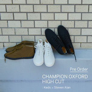 【Pre Order】<Keds×Steven Alan>「CHAMPION OXFORD HIGH CUT」
