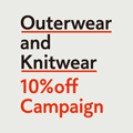 OUTERWEAR & KNITWEAR 10%OFF CAMPAIGN 開催