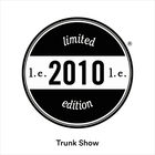 2010 LIMITED EDITION TRUNK SHOW