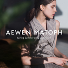 AEWEN MATOPH 2019 SPRING & SUMMER COLLECTION