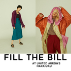 FILL THE BILL at UNITED ARROWS HARAJUKU