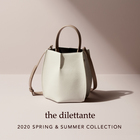 THE DILETTANTE 2020 SPRING & SUMMER COLLECTION