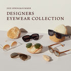 2020 SPRING & SUMMER DESIGNERS EYEWEAR COLLECTION