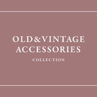 OLD & VINTAGE ACCESSORIES COLLECTION