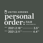 UNITED ARROWS PERSONAL ORDER FAIR SPRING & SUMMER 2021