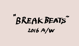 "UNITED ARROWS & SONS 2016 A/W ""BREAKBEATS"""