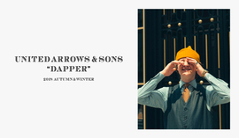 "UNITED ARROWS & SONS 2018 A/W ""DAPPER"""